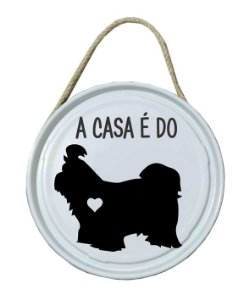 Plaquinha de porta - PET - A casa é do Shih-tzu
