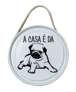 Plaquinha de porta - PET - A casa é da Pug