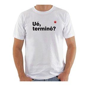 Camiseta Manga Curta iCuston UÉ, TERMINÔ?
