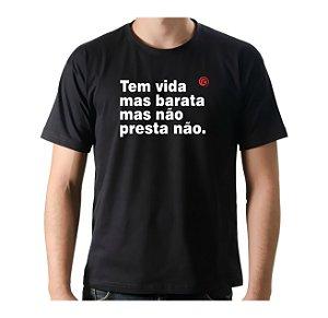 Camiseta Manga Curta iCuston TEM VIDA MAIS BARATA MAS NÃO PRESTA NÃO.