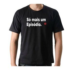 Camiseta Manga Curta iCuston SÓ MAIS UM EPISÓDIO.