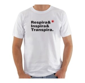 Camiseta Manga Curta iCuston RESPIRA& INSPIRA& TRANSPIRA.