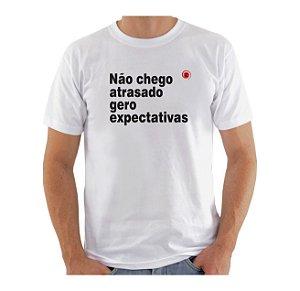 Camiseta Manga Curta iCuston NÃO CHEGO ATRASADO GERO EXPECTATIVAS
