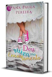 Deu ruim no encantamento - Ana Paula Pereira