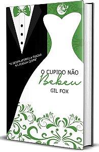 O cupido não bebeu - Gil Fox
