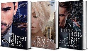 Trilogia Adeus Completa - Carol Moura