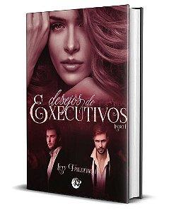 Desejos de Executivos - Livro I - Lety Friederich