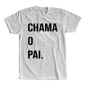 Camiseta Chama o Pai