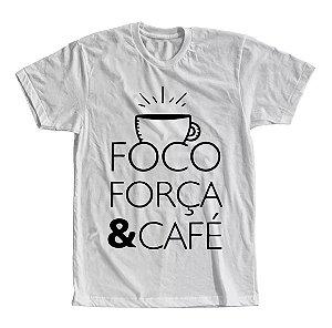 Camiseta Foco, Força & Café