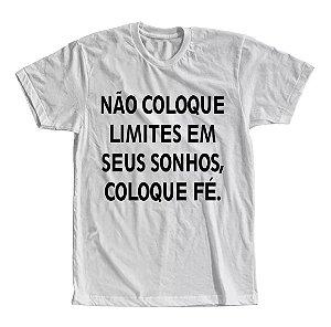Camiseta Não coloque Limites em Seus Sonhos, Coloque Fé