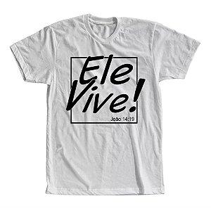 Camiseta Ele Vive!