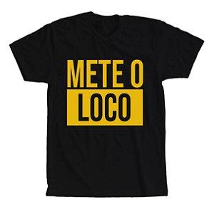 Camiseta Mete O Loco