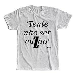 Camiseta Tente Não Ser Um Cuzão