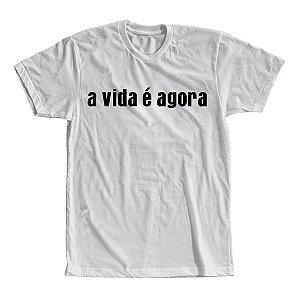 Camiseta A Vida é Agora
