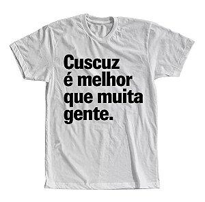 Camiseta Cuscuz é Melhor Que Muita Gente