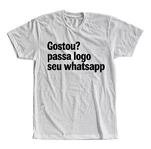 Camiseta Gostou? Passa Logo Seu Whatsapp