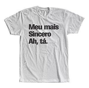 Camiseta Meu Mais Sincero Ah, tá