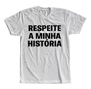Camiseta Respeite a Minha História