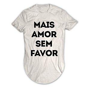 Camiseta Longline Mais Amor Sem Favor