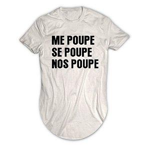 Camiseta Longline Me Poupe se Poupe nos Poupe