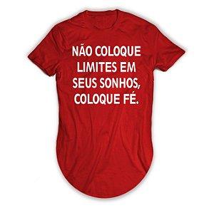 Camiseta Longline Não coloque Limites em seus Sonhos, Coloque Fé