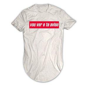Camiseta Longline Vou Ver e Te Aviso