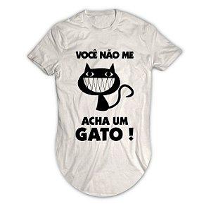Camiseta Longline Você Não Me Acha um Gato