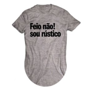 Camiseta Longline Feio Não! Sou Rústico