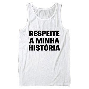 Regata Masculina Respeite a Minha Historia