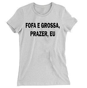 Camiseta Baby Look Fofa e Grossa, Prazer, eu