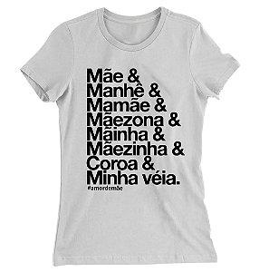 Camiseta Baby Look Mãe, Manhê, Mamãe, Mãezona, Mãinha, Mãezinha, Coroa, Minha velha