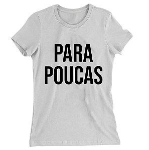 Camiseta Baby Look Para Poucas