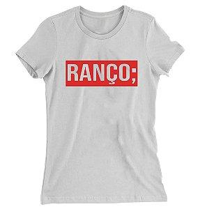 Camiseta Baby Look Ranço