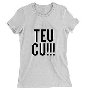 Camiseta Baby Look Teu Cu!!!