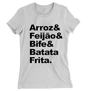 Camiseta Baby Look Arroz, Feijão, Bife e Batata Frita
