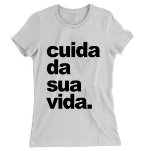 Camiseta Baby Look Cuida da Sua Vida