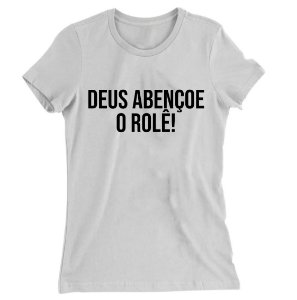 Camiseta Baby Look Deus Abençoe o Rolê