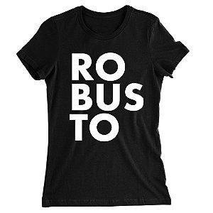 Camiseta Baby Look Robusto