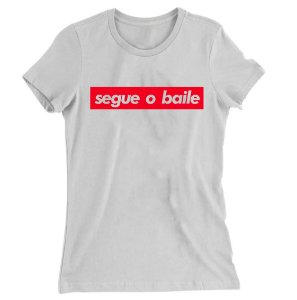 Camiseta Baby Look Segue o Baile