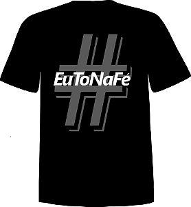 CAMISETA UNISSEX - #EuToNaFé - Mod 1 (Preta)
