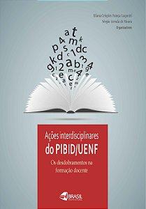 Ações interdisciplinares do PIBID/UENF: os desdobramentos na formação docente