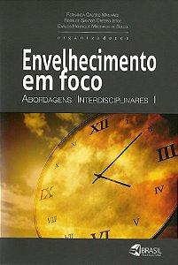 Envelhecimento e foco: abordagens interdisciplinares I