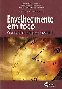 Envelhecimento e foco: abordagens interdisciplinares II