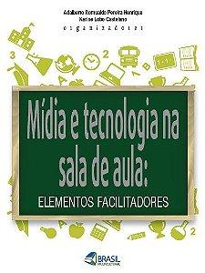 Mídia e Tecnologia na sala de aula: elementos facilitadores