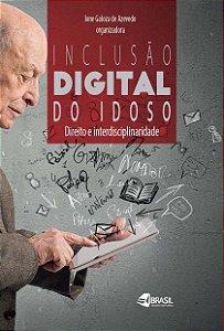 Inclusão Digital do Idoso: direito e interdisciplinaridade