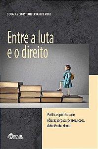 Entre a luta e o direito: políticas públicas de educação para pessoas com deficiência visual