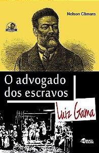 O Advogado dos Escravos: Luiz Gama