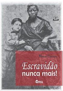 Escravidão nunca mais