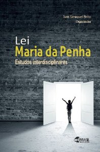 Lei Maria da Penha: estudos interdisciplinares