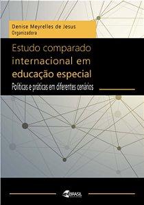 Estudo comparado internacional em educação especial: Políticas e práticas em diferentes cenários